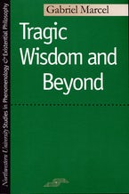 Tragic Wisdom and Beyond