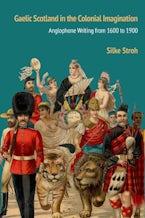 Gaelic Scotland in the Colonial Imagination