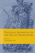 Political Aesthetics in the Era of Shakespeare