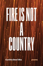 Fire Is Not a Country