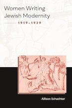 Women Writing Jewish Modernity, 1919–1939