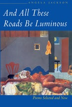 And All These Roads Be Luminous